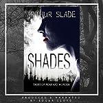 Shades | Arthur Slade