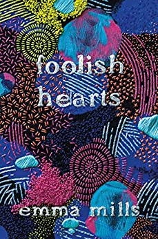 Foolish Hearts by [Mills, Emma]