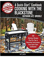 Cooking With the Blackstone Outdoor Gas Griddle, A Quick-Start Cookbook: 101 Delicious Recipes, plus Pro Tips and Illustrated Instructions, from Quick-Start Cookbooks!