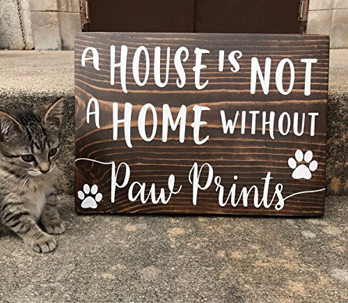 Susie85Electra A House Is Not A Home Without Paw Prints Handmade Wood Sign Pet Custom Sign Wooden Dog Sign Cat Decor Housewarming Gift