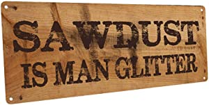 Homebody Accents Sawdust is Man Glitter Metal Sign, GarageDecor, Man Cave