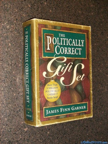 The Politically Correct Gift Set: Politically Correct Holiday Stories/Once upon a More Enlightened Time/Politically Correct Bedtime Stories