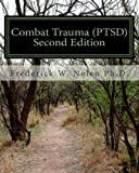 Combat Trauma (PTSD), Second Edition, Frederick W. Nolen, 1453780114