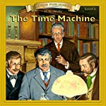 The Time Machine: Bring the Classics to Life | H.G. Wells