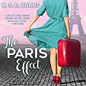 The Paris Effect Audiobook by K. S. R. Burns Narrated by Ann Marie Lee