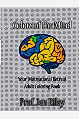 Colors of the Mind Your Motivational Retreat: Adult Coloring Book Paperback