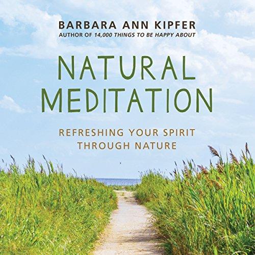 Natural Meditation: Refreshing Your Spirit through Nature