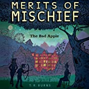 The Bad Apple: Merits of Mischief, Book 1 | T. R. Burns
