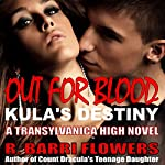 Out for Blood : Transylvanica High Series, Book 2 | R. Barri Flowers