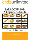 Paracord 101: A Beginner's Guide, 3rd Edition (English Edition)