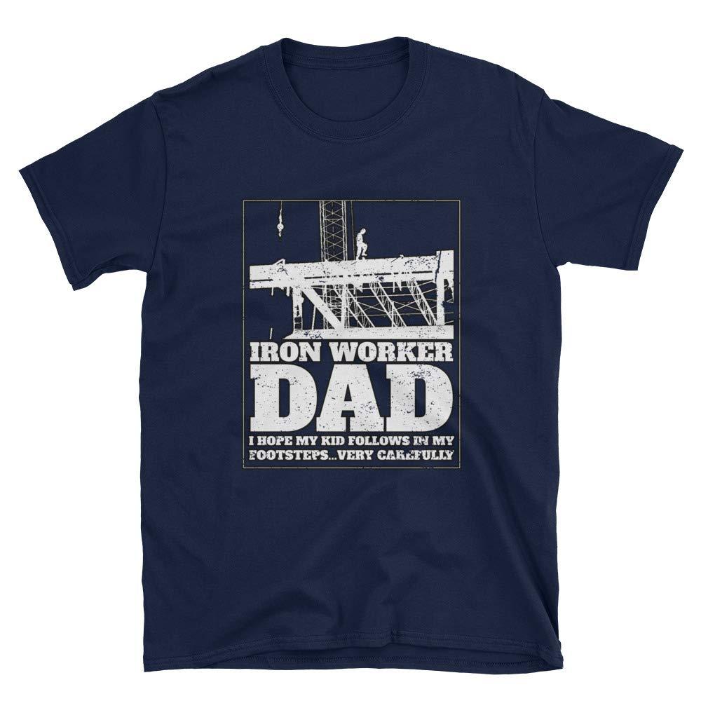 Short-Sleeve Unisex Tee DesignedGifts Iron Worker Shirt Hope My Kid Follows My Footsteps Carefully Print Graphic Tshirt