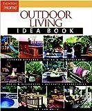 Kitchen Table Decorating Ideas Outdoor Living Idea Book (Taunton Home Idea Books)