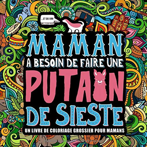 Maman A Besoin De Faire Une Putain De Sieste Un Livre De
