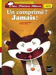 Un comprimé ? Jamais ! par Gérard Moncomble