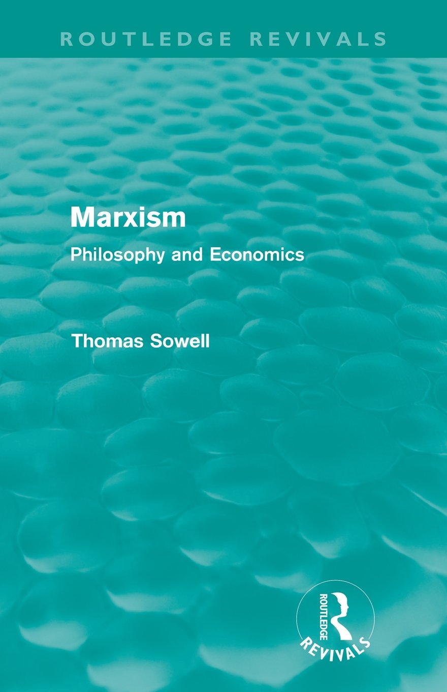 marxism routledge revivals philosophy and economics amazon co marxism routledge revivals philosophy and economics amazon co uk thomas sowell 9780415688031 books