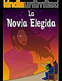 Ester - La Novia Elegida: Historias Bíblicas para Niños y Padres (Series de la Verdad versus la Tradición nº 14)