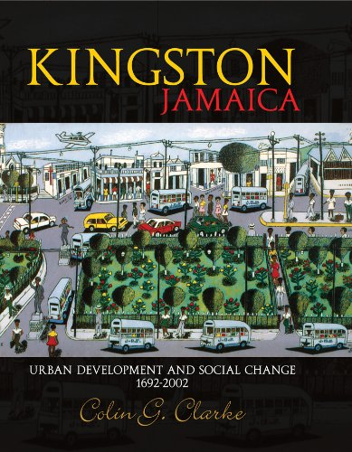 Kingston Jamaica Urban Development and Social Change 1692-2002