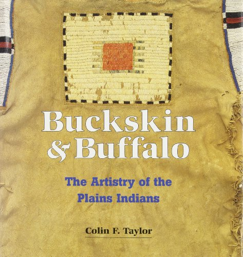 Buckskin and Buffalo: The Artistry of the Plains Indians