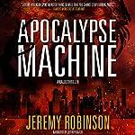 Apocalypse Machine | Jeremy Robinson