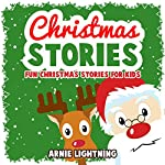 Christmas Stories: Fun Christmas Stories for Kids | Arnie Lightning