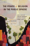 The Power of Religion in the Public Sphere (A Columbia / SSRC Book) (English Edition)