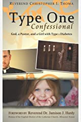 Type One Confessional: God, a Pastor, and a Girl with Type 1 Diabetes Paperback