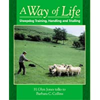 Way of Life, A: Sheepdog Training, Handling and Trialling