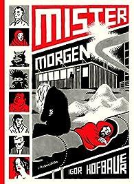Mister Morgen par Igor Hofbauer