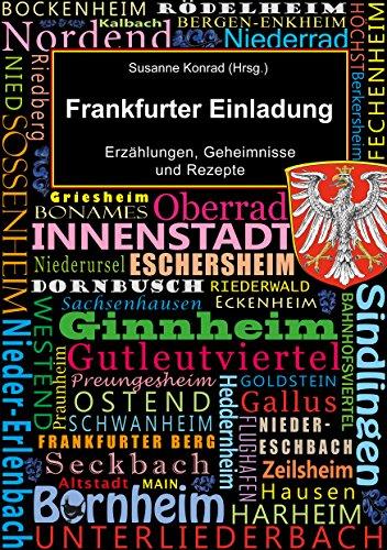 Frankfurter Einladung: Erzählungen, Geheimnisse und Rezepte (German Edition)