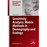 Sensitivity Analysis: Matrix Methods in Demography and Ecology (Demographic Research Monographs) (English Edition)