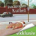 Das bisschen Kuchen: (K)ein Diät-Roman Audiobook by Ellen Berg Narrated by Tessa Mittelstaedt