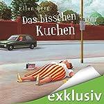 Das bisschen Kuchen: (K)ein Diät-Roman | Ellen Berg