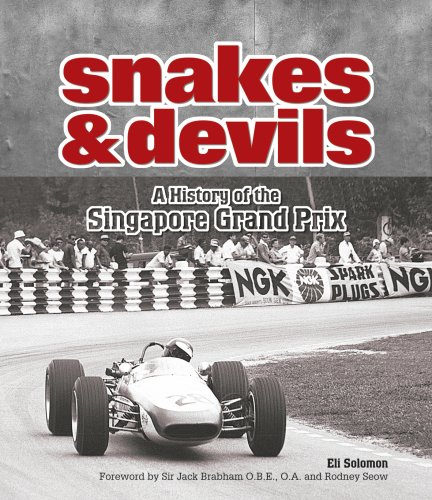 Read Online Snakes and Devils: A History of the Singapore Grand Prix pdf epub
