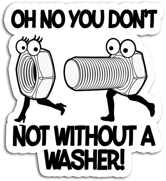 Hand Wooden Customizable Sticker Oh No You Not Without A Washer Funny Sarcastic Adult Premium Stickers for Personalize (3 pcs/Pack)