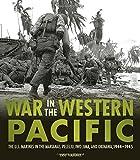 War in the Pacific: The U.S. Marines in the Marianas, Peleliu, Iwo Jima, and Okinawa, 1944-1945