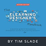 The eLearning Designer's Handbook: A Practical Guide to the eLearning Development Process for New eLearning Designers