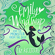 Emily Windsnap and the Monster from the Deep Audiobook by Sarah Gibb, Liz Kessler Narrated by Amy Entiknap