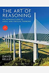 The Art of Reasoning: An Introduction to Logic and Critical Thinking (Fourth Edition) Kindle Edition