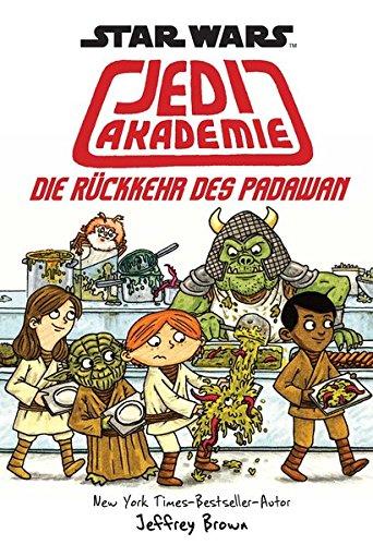 Star Wars Jedi Akademie: Bd. 2: Die Rückkehr des Padawan