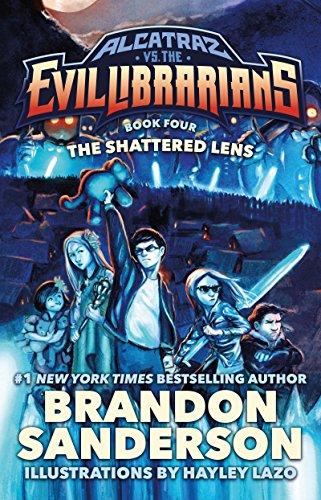 The Shattered Lens: Alcatraz vs. the Evil Librarians (Alcatraz Versus the Evil Librarians Book 4)