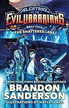 The Shattered Lens: Alcatraz vs. the Evil Librarians (Alcatraz Versus the Evil Librarians) por [Sanderson, Brandon]
