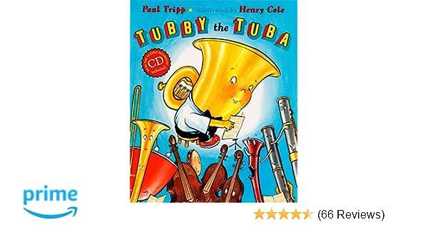 Tubby the Tuba (Book & CD): Paul Tripp, Henry Cole: 9780525477174 ...