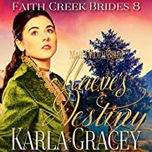 Maeve's Destiny: Faith Creek Brides, Book 8 Audiobook by Karla Gracey Narrated by Alan Taylor