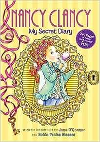 Fancy Nancy: Nancy Clancy: My Secret Diary: Jane O'Connor