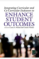 Integrating Curricular and Co-Curricular Endeavors to Enhance Student Outcomes Kindle Edition