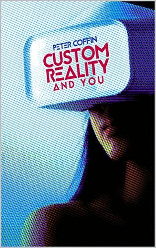 Custom Reality and You - You Custom