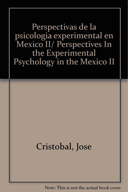 Download Perspectivas de la psicologia experimental en Mexico II/ Perspectives In the Experimental Psychology in the Mexico II (Spanish Edition) pdf epub