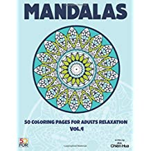 Mandalas 50 Coloring Pages For Adults Relaxation VOL.4 Apr 4, 2017