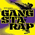 Gangsta rap Audiobook by Benjamin Zephaniah Narrated by Janek Lesniak