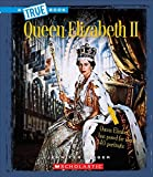 Queen Elizabeth II (True Bookbiographies)